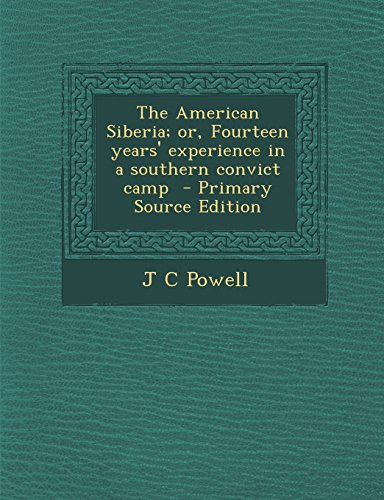 9781293753071: The American Siberia; or, Fourteen years' experience in a southern convict camp