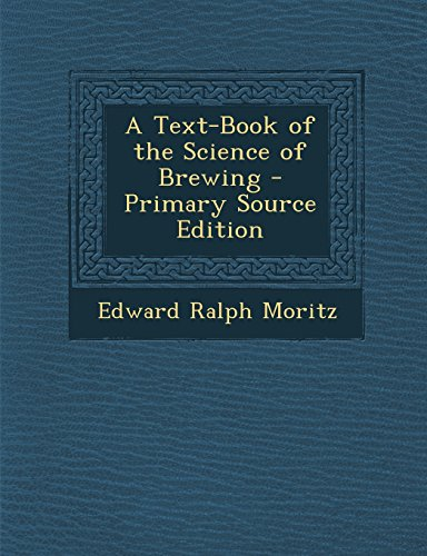 9781293755907: A Text-Book of the Science of Brewing - Primary Source Edition