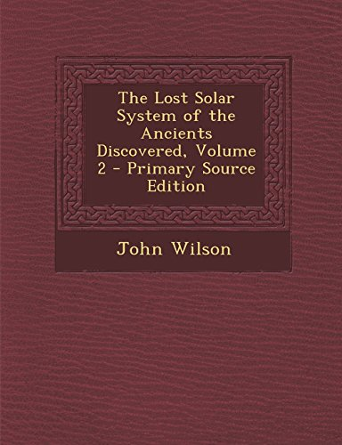 9781293756508: The Lost Solar System of the Ancients Discovered, Volume 2 - Primary Source Edition
