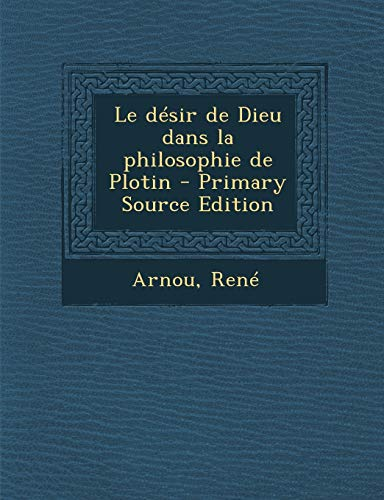9781293757185: Le Desir de Dieu Dans La Philosophie de Plotin