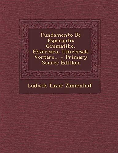 Fundamento De Esperanto: Gramatiko, Ekzercaro, Universala Vortaro...: Zamenhof, Ludwik Lazar