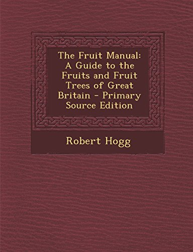 9781293759103: The Fruit Manual: A Guide to the Fruits and Fruit Trees of Great Britain