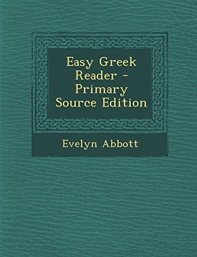 9781293759578: Easy Greek Reader - Primary Source Edition