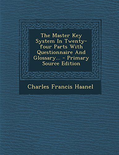9781293760215: The Master Key System In Twenty-four Parts With Questionnaire And Glossary...