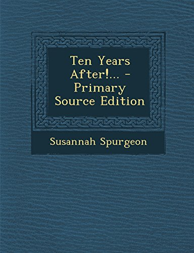 9781293760239: Ten Years After!... - Primary Source Edition