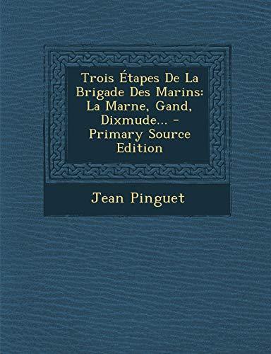 9781293760338: Trois Étapes De La Brigade Des Marins: La Marne, Gand, Dixmude... (French Edition)