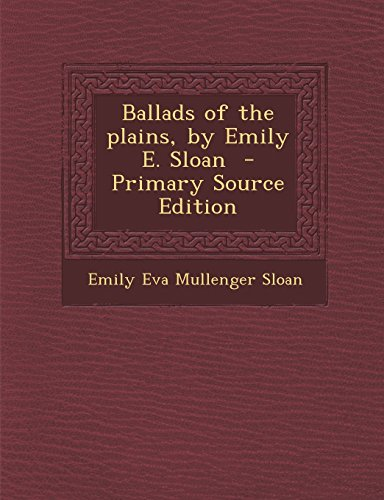 9781293760741: Ballads of the plains, by Emily E. Sloan