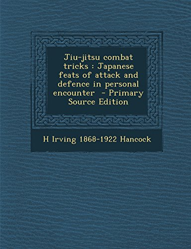 9781293761526: Jiu-jitsu combat tricks: Japanese feats of attack and defence in personal encounter