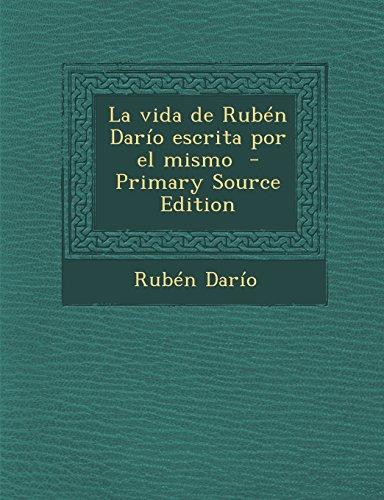 9781293762059: La Vida de Ruben Dario Escrita Por El Mismo - Primary Source Edition