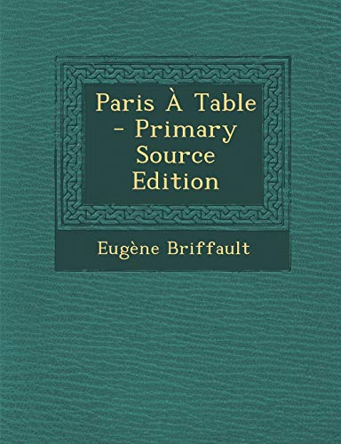9781293763544: Paris a Table - Primary Source Edition (French Edition)