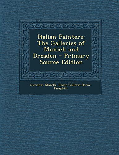 9781293765777: Italian Painters: The Galleries of Munich and Dresden - Primary Source Edition