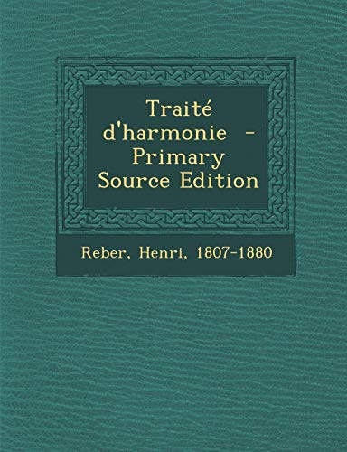 9781293769508: Traite D'Harmonie - Primary Source Edition (French Edition)