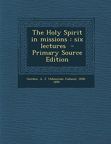 9781293769638: The Holy Spirit in Missions: Six Lectures - Primary Source Edition