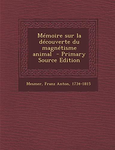9781293770023: Memoire Sur La Decouverte Du Magnetisme Animal