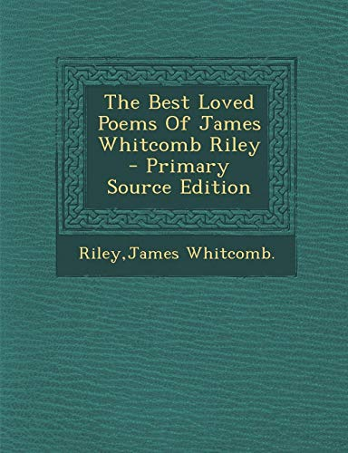 9781293771419: The Best Loved Poems Of James Whitcomb Riley