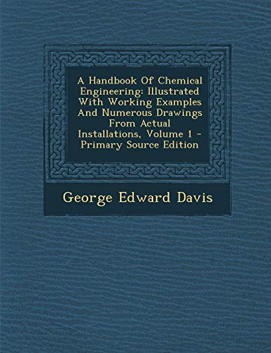 9781293771648: A Handbook Of Chemical Engineering: Illustrated With Working Examples And Numerous Drawings From Actual Installations, Volume 1