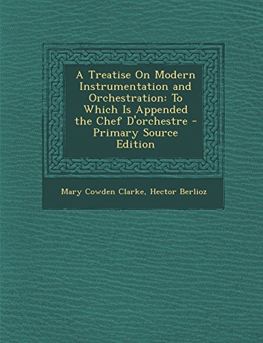 9781293771860: A Treatise On Modern Instrumentation and Orchestration: To Which Is Appended the Chef D'orchestre