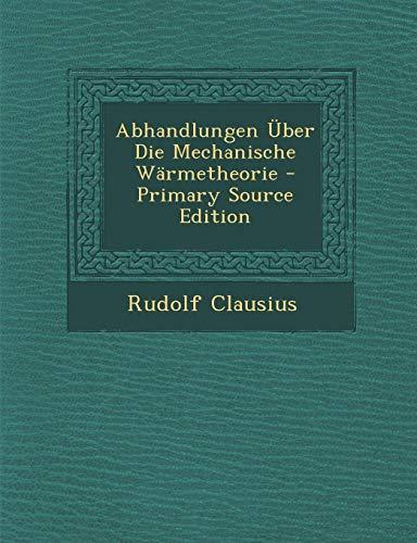 9781293772010: Abhandlungen Uber Die Mechanische Warmetheorie - Primary Source Edition (German Edition)
