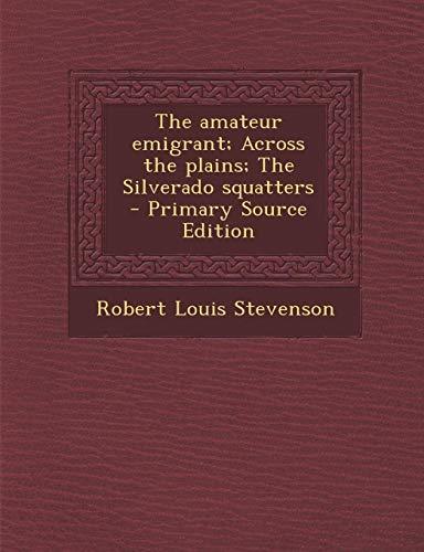 9781293774205: The amateur emigrant; Across the plains; The Silverado squatters