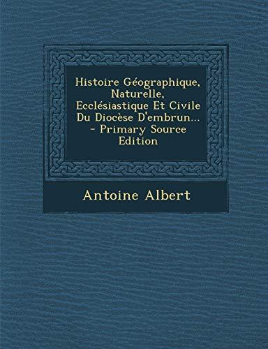 9781293775998: Histoire Geographique, Naturelle, Ecclesiastique Et Civile Du Diocese D'Embrun...