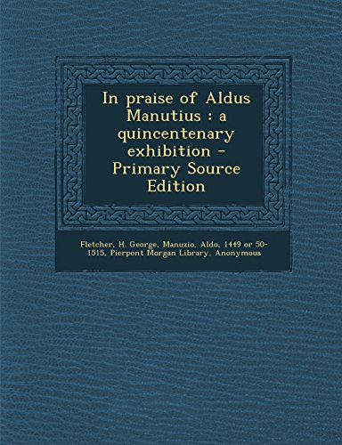 9781293776100: In praise of Aldus Manutius: a quincentenary exhibition