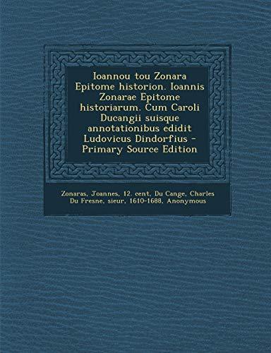 9781293776148: Ioannou tou Zonara Epitome historion. Ioannis Zonarae Epitome historiarum. Cum Caroli Ducangii suisque annotationibus edidit Ludovicus Dindorfius (Greek Edition)