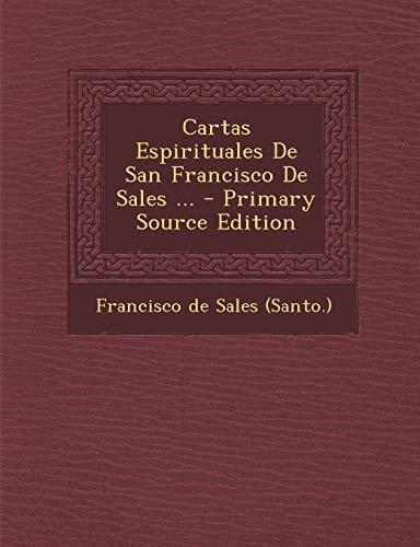 9781293776896: Cartas Espirituales de San Francisco de Sales ... - Primary Source Edition (Spanish Edition)