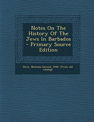 9781293776964: Notes On The History Of The Jews In Barbados