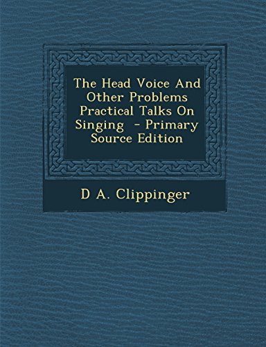 9781293777183: The Head Voice And Other Problems Practical Talks On Singing