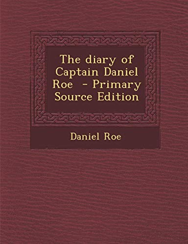 9781293779620: The diary of Captain Daniel Roe