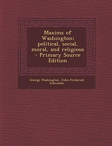 9781293780169: Maxims of Washington; political, social, moral, and religious