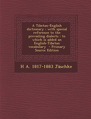 9781293780541: A Tibetan-English dictionary: with special reference to the prevailing dialects : to which is added an English-Tibetan vocabulary