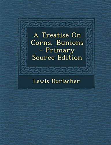 9781293781203: A Treatise On Corns, Bunions