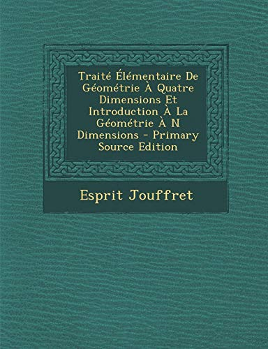 9781293781616: Traite Elementaire de Geometrie a Quatre Dimensions Et Introduction a la Geometrie A N Dimensions