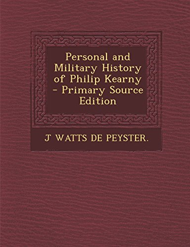 9781293782422: Personal and Military History of Philip Kearny