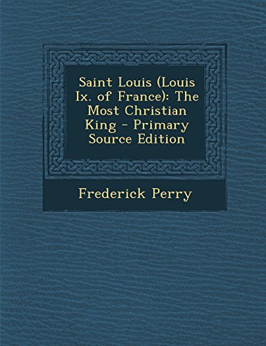 9781293782514: Saint Louis (Louis Ix. of France): The Most Christian King