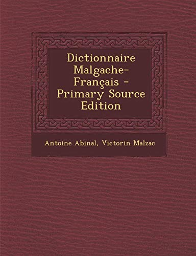 9781293785515: Dictionnaire Malgache-Francais - Primary Source Edition (French Edition)