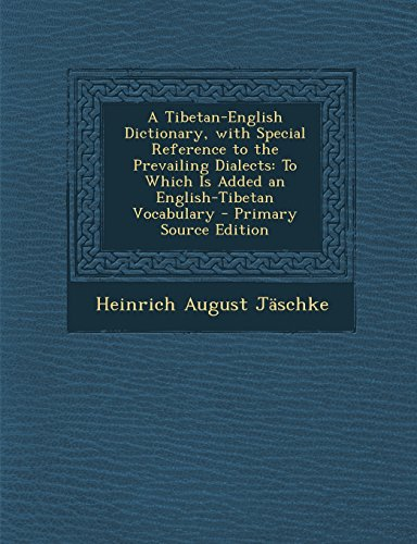 9781293785874: A Tibetan-English Dictionary, with Special Reference to the Prevailing Dialects: To Which Is Added an English-Tibetan Vocabulary
