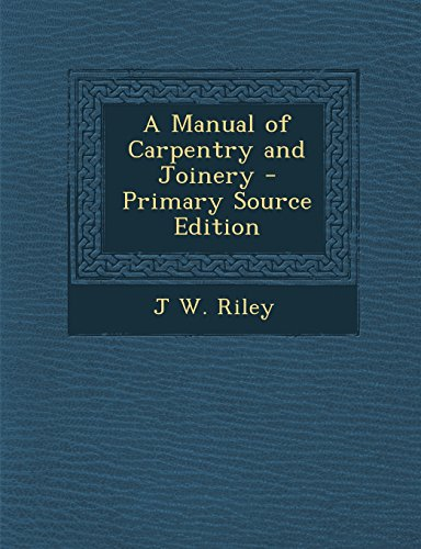 9781293785898: A Manual of Carpentry and Joinery - Primary Source Edition