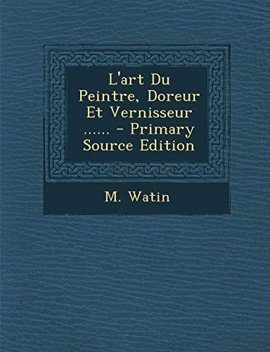 9781293786543: L'Art Du Peintre, Doreur Et Vernisseur ...... - Primary Source Edition