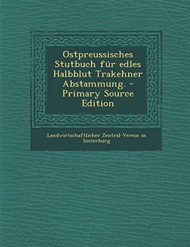 9781293786659: Ostpreussisches Stutbuch für edles Halbblut Trakehner Abstammung. (German Edition)