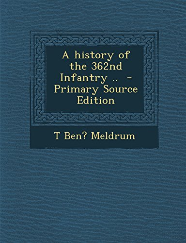 9781293787182: A history of the 362nd Infantry ..