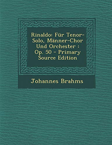 9781293788516: Rinaldo: Fur Tenor-Solo, Manner-Chor Und Orchester: Op. 50 - Primary Source Edition (Multilingual Edition)