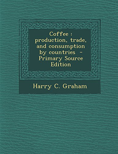 9781293789728: Coffee: production, trade, and consumption by countries