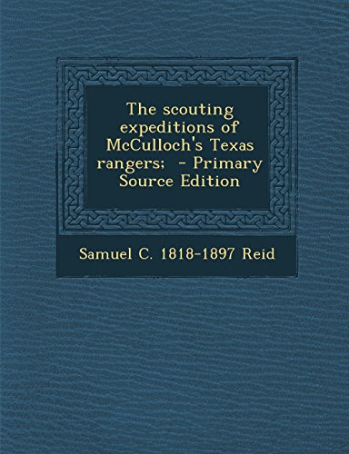 9781293791721: The scouting expeditions of McCulloch's Texas rangers;