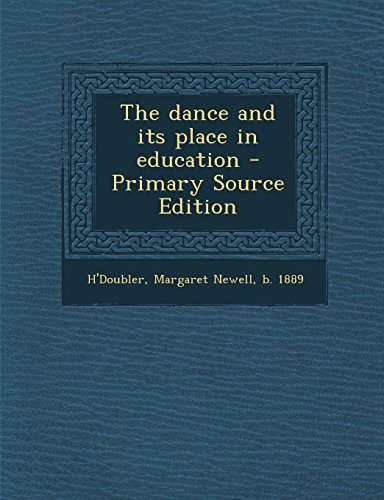 9781293792438: The Dance and Its Place in Education - Primary Source Edition