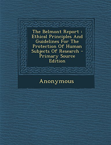 9781293795057: The Belmont Report: Ethical Principles and Guidelines for the Protection of Human Subjects of Research - Primary Source Edition