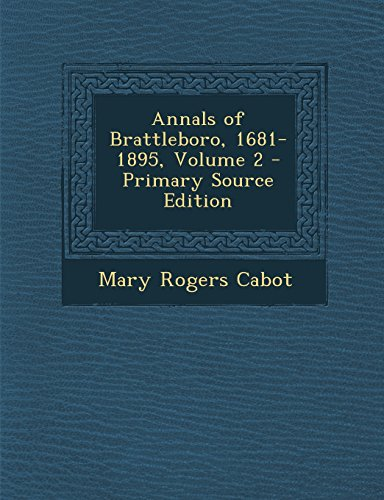 9781293798300: Annals of Brattleboro, 1681-1895, Volume 2