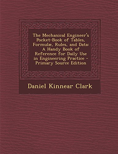 9781293798454: The Mechanical Engineer's Pocket-Book of Tables, Formulæ, Rules, and Data: A Handy Book of Reference for Daily Use in Engineering Practice