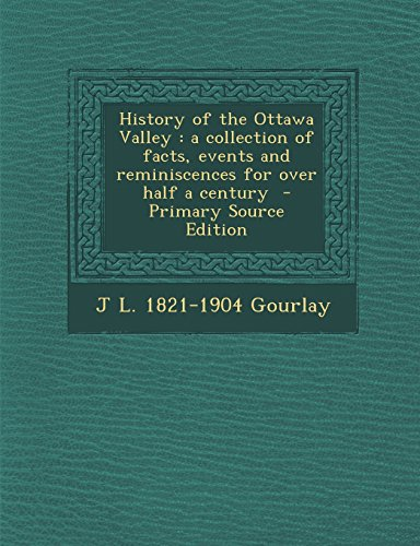 9781293798584: History of the Ottawa Valley: a collection of facts, events and reminiscences for over half a century